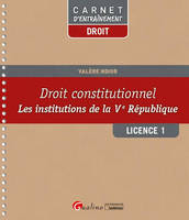 Droit constitutionnel / les institutions de la Ve République : licence 1