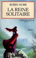 L'assassin royal., 6, La Reine solitaire, Assassin Royal - Tome 6