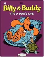 Billy et Buddy - Tome 4 - It's a Dog's Life
