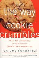 That's the Way the Cookie Crumbles, 62 All New Commentaries on the Fascinating Chemistry of Everyday Life