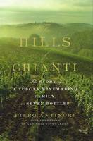 The Hills of Chianti (Anglais), The Story of a Tuscan Winemaking Family, in Seven Bottles