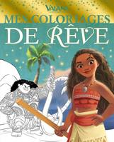 VAIANA - Mes Coloriages de Rêve - Disney