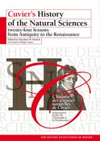 Cuvier's History of the Natural Sciences, Twenty-four lessons from Antiquity to the Renaissance