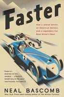 Faster, How a Jewish Driver, an American Heiress, and a Legendary Car Beat Hit
