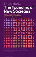 The Founding of New Societies, Studies in the History of the United States, Latin America, South Afri