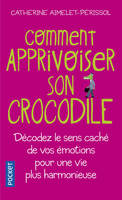 Comment apprivoiser son crocodile