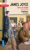 Dubliners - Gens de Dublin, four stories
