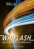 WHIPLASH - THE JOURNEY OF THE BOOMERANG