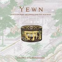 YEWN CONTEMPORARY JEWELS AND THE SILK ROAD /ANGLAIS