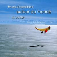 30 ANS EXPLORATION EN VOL LIBRE
