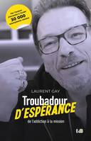 Troubadour d'espérance, De l'addiction à la mission
