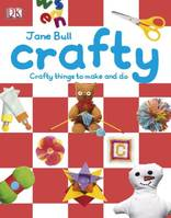 Crafty, Crafty things to make and do