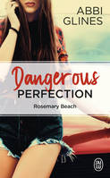 Rosemary Beach / Dangerous perfection / Fantasme