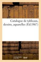 Catalogue de tableaux, dessins, aquarelles