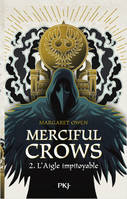 Merciful Crows - tome 2 L'aigle impitoyable