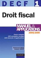 DECF, annales 2005, 1, DECF 1 - DROIT FISCAL 2005/2006 - MANUEL ET APPLICATIONS, DECF 1, manuel & applications