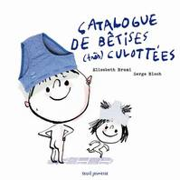 CATALOGUE DE BETISES (TRES) CULOTTEES