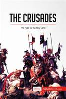 The Crusades, The Fight for the Holy Land