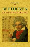 BEETHOVEN. SA VIE ET SON OEUVRE