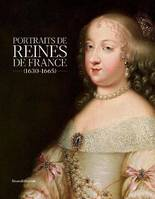 PORTRAITS DES REINES DE FRANCE