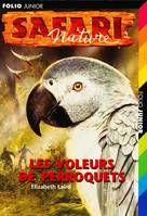 Safari nature., 7, Safari Nature Tome VII : Les voleurs de perroquets