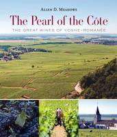 The Pearl of the Côte (Anglais), The greatest wines of Vosne-Romanée