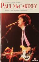 Paul McCartney / Wings, une aventure musicale, Wings, une aventure musicale