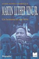 Martin Luther King Jr, un homme et son rêve