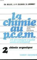 La Chimie au P.C.E.M. et premier cycle universitaire, 2, Chimie organique, La Chimie au P.C.E.M. et 1er cycle universitaire, exercices avec solutions