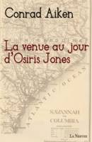 La venue au jour d'Osiris Jones