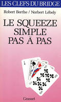 Le squeeze simple pas à pas