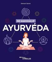 50 exercices d'ayurvéda