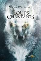 Les Loups chantants - Aurélie WELLENSTEIN