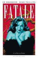 2, Fatale T2 - La Main du Diable