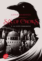 Six of Crows - Tome 2, La cité corrompue