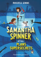 SAMANTHA SPINNER ET LES PLANS SUPERSECRETS - T01