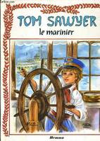 Tom Sawyer le marinier