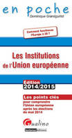 LES INSTITUTIONS DE L'UNION EUROPEENNE 2014-2015, 6EME ED