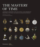 The mastery of time, a history of timekeeping, from the sundial to the wristwatch