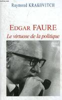 Edgar Faure, le virtuose de la politique