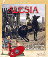 Alesia - the victory of Roman organisation, the victory of Roman organisation