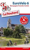 Guide du Routard Euro Vélo 6, (De Bâle à Nevers)