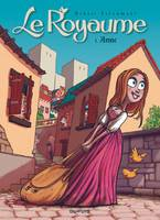 1, Le Royaume - Tome 1 - Anne