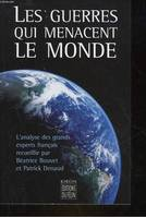 Les guerres qui menacent le monde, l'analyse des grands experts français