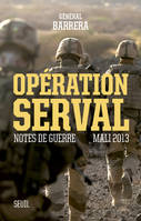 Opération Serval / notes de guerre, Mali 2013, Notes de guerre, Mali 2013