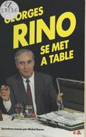 Georges Rino se met à table, Entretiens