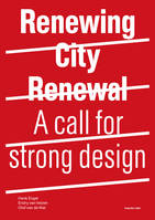 Renewing City Renewal, A call for strong design