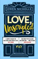 Love, Unscripted, The romantic comedy of the summer!