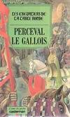 Les Chevaliers de la Table ronde, Perceval le Gallois, [3]