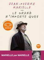 Le grand n'importe quoi, Livre audio 1CD MP3 - 421 Mo - Texte adapté